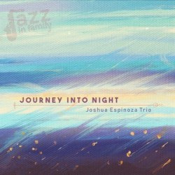 Journey into night - Joshua Espinoza Trio