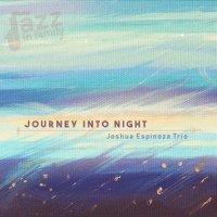 Journey into night - Joshua Espinoza Trio