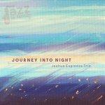 Journey into night – Joshua Espinoza Trio