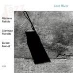 Lost River – Michele Rabbia Gianluca Petrella Eivind Aarset