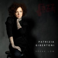 Speak Low - Patrizia Gibertoni