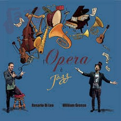 L'opera è jazz – William Grosso e Rosario Di Leo