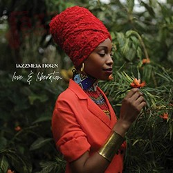 Love and Liberation – Jazzmeia Horn