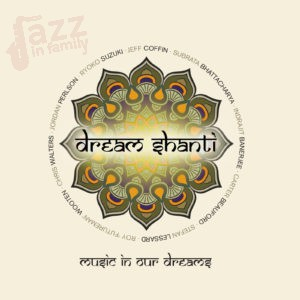 Music in our dreams - Jeff Coffin & Dream Shanti