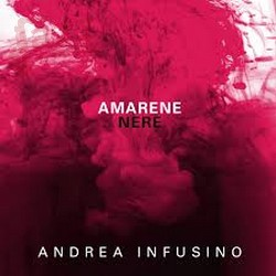 Amarene Nere – Andrea Infusino
