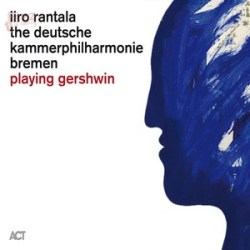 Playing Gershwin - Iiro Rantala