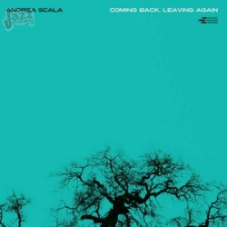 Coming Back, Leaving Again - Andrea Scala