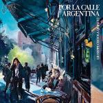 Por la Calle Argentina - Giuseppe Cistola Quintet