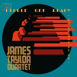 People Get Ready (We're moving on) - James Taylor Quartet