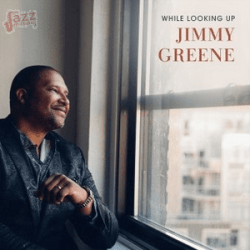 While looking up - Jimmy Greene