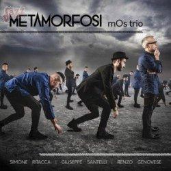 Metamorfosi - mOs Trio
