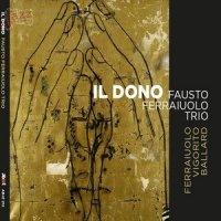 Il dono - Fausto Ferraiuolo Trio