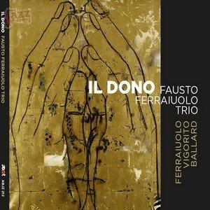 Il dono – Fausto Ferraiuolo Trio