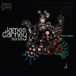 Pure Heart - James Carney Sextet