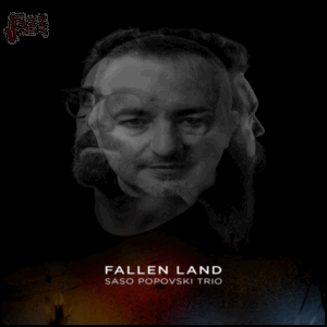 Fallen Land – Saso Popovski Trio