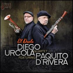 El Duelo - Diego Urcola Quartet featuring Paquito D'Rivera