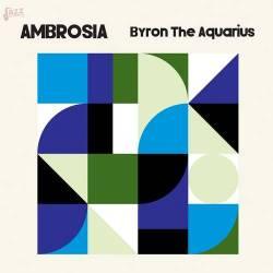 Ambrosia - Byron The Aquarius