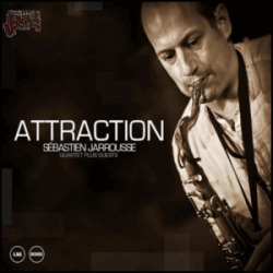 Attraction - Sebastien Jarrousse Quartet plus Guests