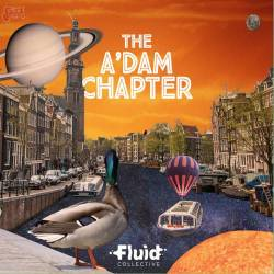 The A'Dam Chapter - Fluid Collective