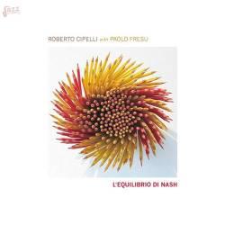L'equilibrio di Nash - Roberto Cipelli with Paolo Fresu