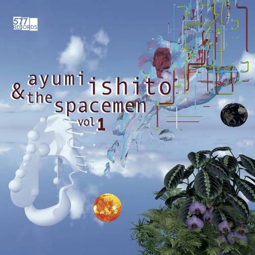 Ayumi Ishito & The Spacemen Vol. 1 - Ayumi Ishito