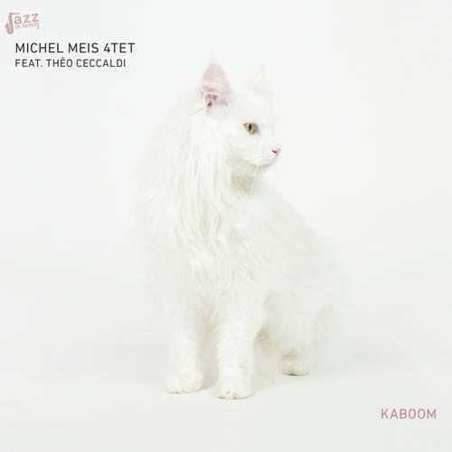 Kaboom - Michel Meis 4Tet