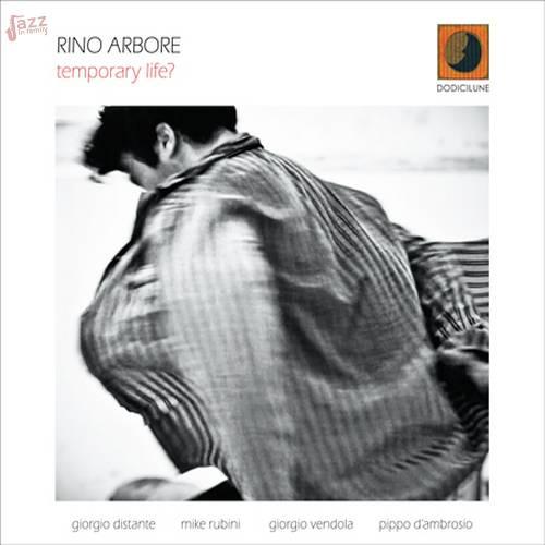 temporary life? - Rino Arbore