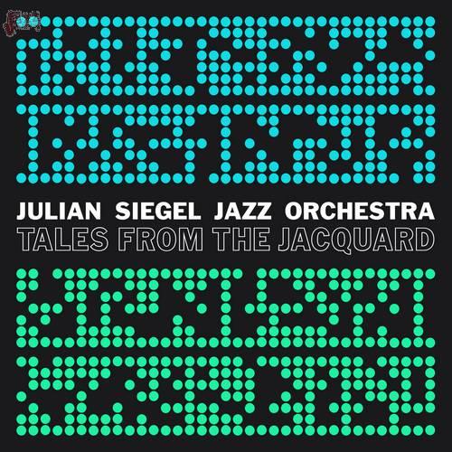 Tales From The Jacquard - Julian Siegel