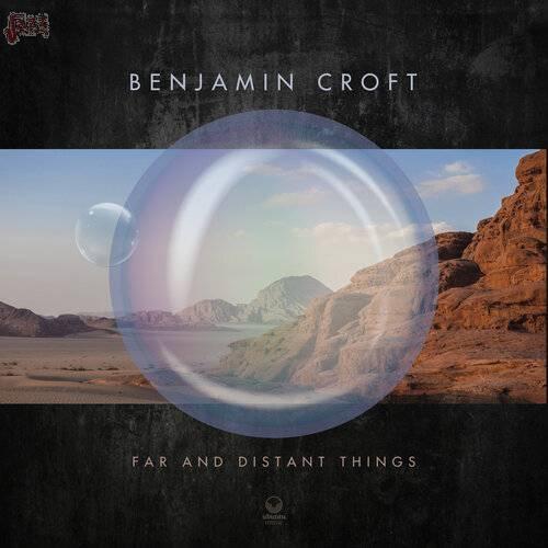 Far and Distant Things - Benjamin Croft