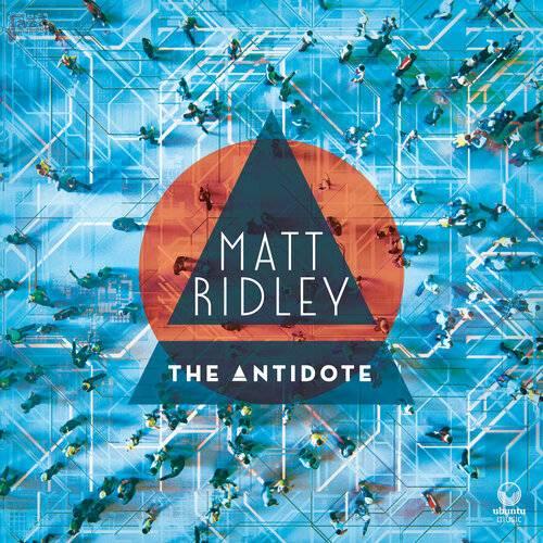 The Antidote - Matt Ridley