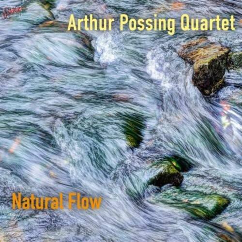 Natural Flow-Arthur Possing Quartet