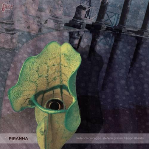 Piranha - Federico Calcagno, Filippo Rinaldo e Stefano Grasso