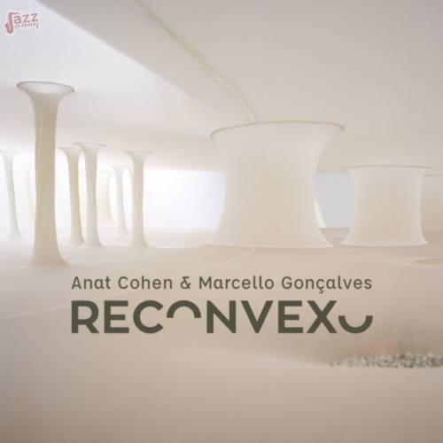 Anat Cohen & Marcello Gonçalves - Reconvexo