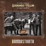BandaStorta - Sognando Fellini