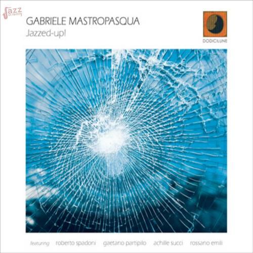 Gabriele Mastropasqua - Jazzed-Up!