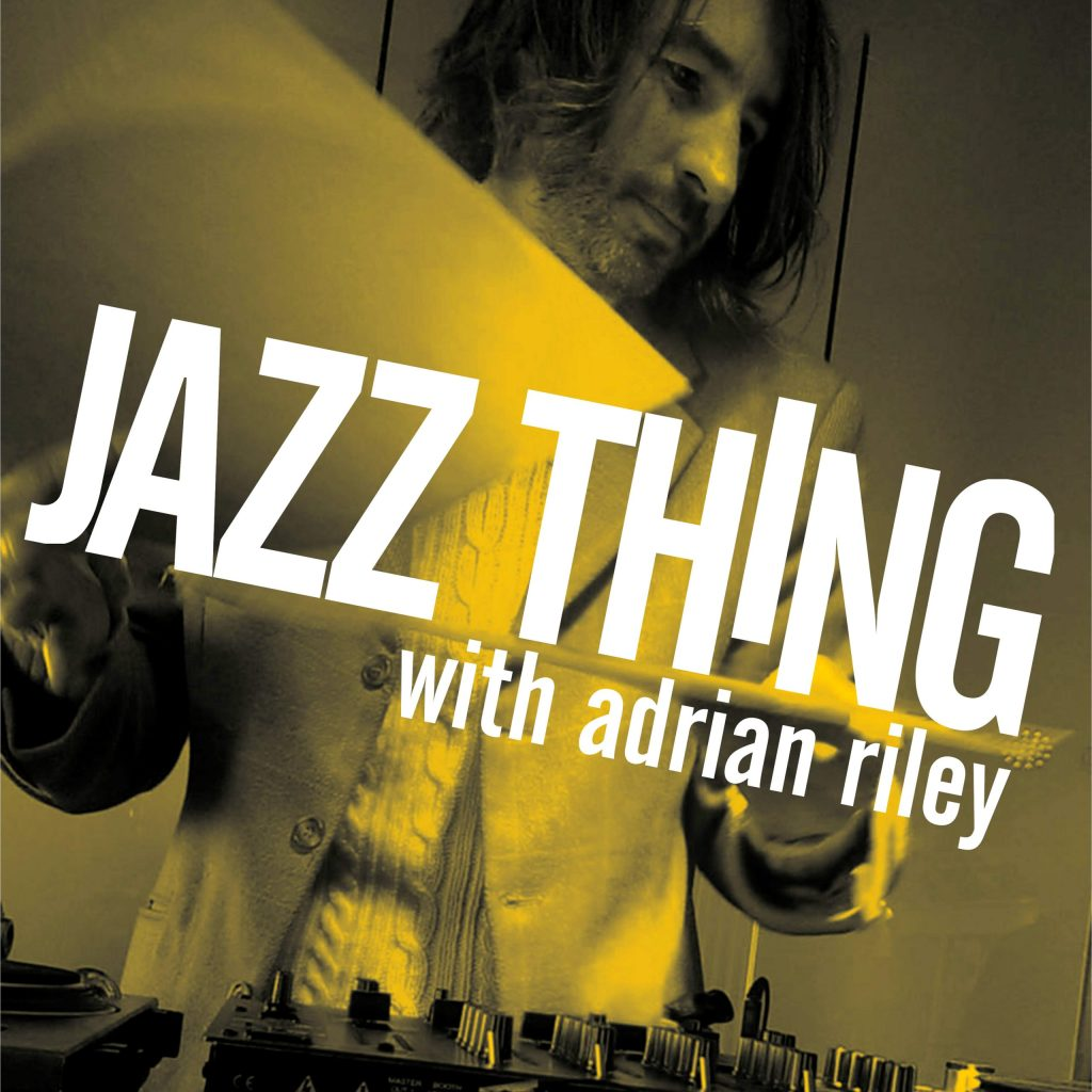 JAZZ THING with adrian riley