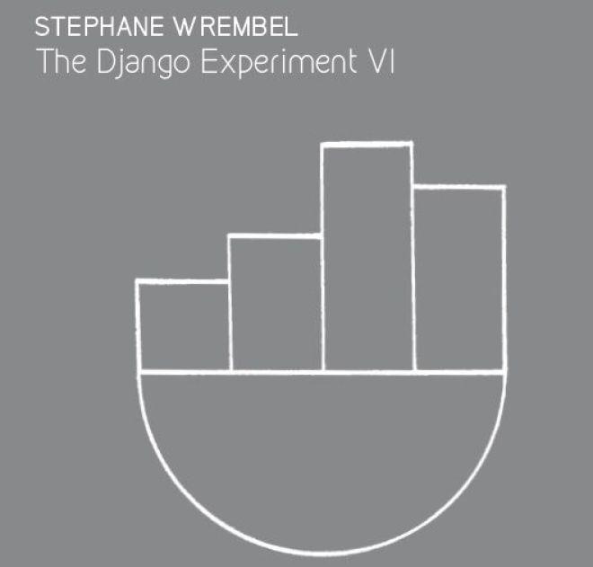STEPHANE WREMBEL The Django Experiment VI reviews