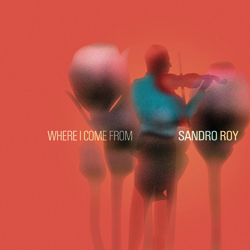 """Sandro Roy: """"Where I come from"""" Skip Records"""