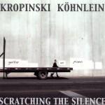 Vom Kratzen an der Stille: Uwe Kropinski und Dieter Köhnlein mit neuer CD