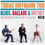 CD-Rezension: Tobias Hoffmann Trio - Blues, Ballads & Britney