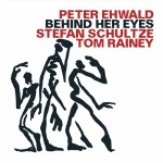 CD-Rezension: Ehwald-Schultze-Rainey - Behind Her Eyes