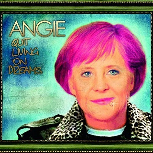 Angie - Quit Living On Dreams