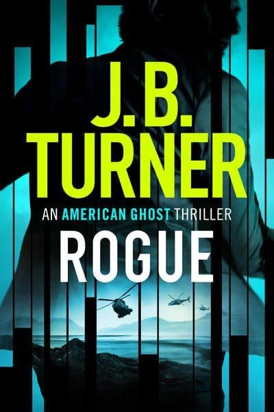Rogue (American Ghost book 1) by J.B. Turner