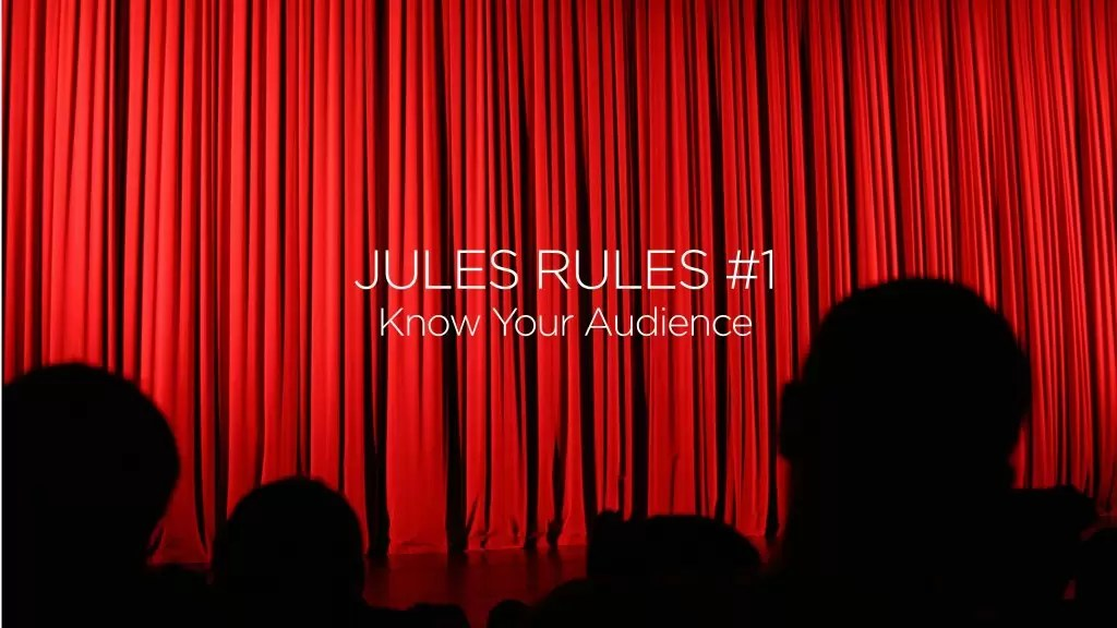 Jules Rules_Know Your Audience