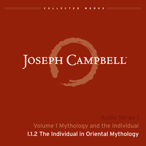Audio: Lecture I.1.2 - The Individual in Oriental Mythology