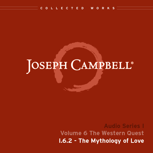 Audio: Lecture I.6.2 - The Mythology of Love