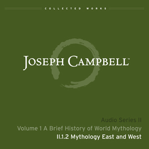 Audio: Lecture II.1.2 - Mythology East and West