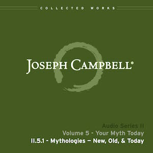 Audio: Lecture II.5.1 - Mythologies New, Old & Today