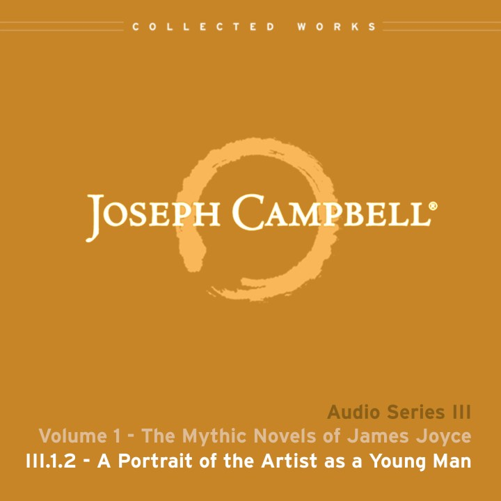 Audio: Lecture III.1.2 - A Portrait of the Artist as a Young Man
