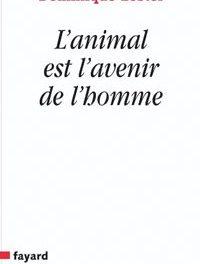 Livre: L'animal est l'avenir de l'homme